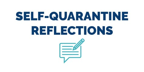 Self-Quarantine Reflections