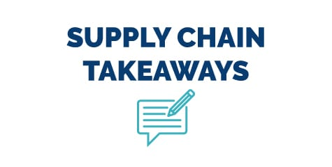 Supply Chain Takeaways